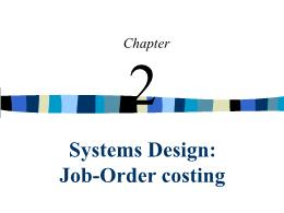 Kế toán, kiểm toán - Chapter 2: Systems design: job - Order costing