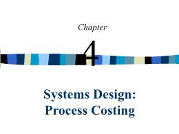 Kế toán, kiểm toán - Chapter 4: Systems design: Process costing