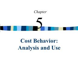 Kế toán, kiểm toán - Chapter 5: Cost behavior: Analysis and use