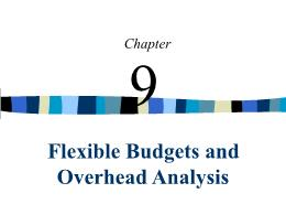 Kế toán, kiểm toán - Chapter 9: Flexible budgets and overhead analysis