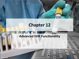 Y khoa, y dược - Chapter 12: Advanced ehr functionality