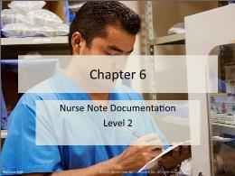 Y khoa, y dược - Chapter 6: Nurse note documentation