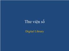 Hệ thống thư viện hiện đại - Chương 2: Thư viện số