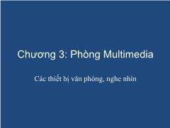 Hệ thống thư viện hiện đại - Chương 3: Phòng Multimedia