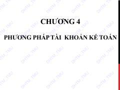 Bài giảng Nguyên lý kế toán - Chương 4: Phương pháp tài khoản kế toán