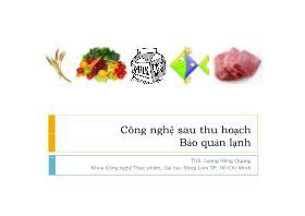 Công nghệ sau thu hoạch (Bảo quản lạnh) - Lương Hồng Quang