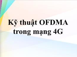 Bài giảng Kỹ thuật OFDMA trong mạng 4G