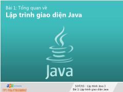 Bài giảng Lập trình Java 3 - Bài 1: Tổng quan về Lập trình giao diện Java - Trường Cao đẳng FPT