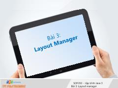 Bài giảng Lập trình Java 3 - Bài 3: Layout Manager - Trường Cao đẳng FPT