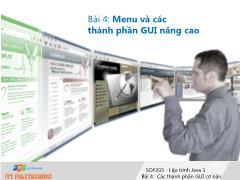 Bài giảng Lập trình Java 3 - Bài 4: Menu và các thành phần GUI nâng cao - Trường Cao đẳng FPT