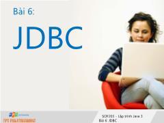 Bài giảng Lập trình Java 3 - Bài 6: JDBC - Trường Cao đẳng FPT