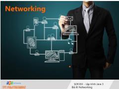 Bài giảng Lập trình Java 3 - Bài 8: Netwworking - Trường Cao đẳng FPT