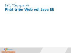 Bài giảng Lập trình Java 4 - Bài 1: Tổng quan về Phát triển Web với Java EE - Trường Cao đẳng FPT
