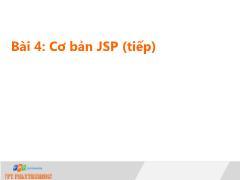 Bài giảng Lập trình Java 4 - Bài 4: Cơ bản JSP (Tiếp theo) - Trường Cao đẳng FPT