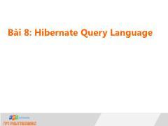 Bài giảng Lập trình Java 4 - Bài 8: Hibernate Query Language - Trường Cao đẳng FPT