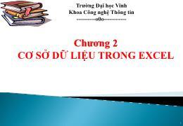 Bài giảng Tin học ứng dụng - Chương 2: Cơ sở dữ liệu trong Excel - Trường Đại học Vinh