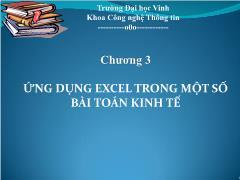 Bài giảng Tin học ứng dụng - Chương 3: Ứng dụng Excel trong một số bài toán kinh tế - Trường Đại học Vinh