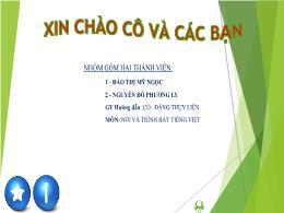Bài thuyết trình Nói và trình bày Tiếng Việt - Đào Thị Mỹ Ngọc