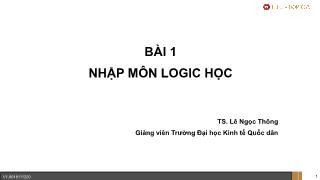 Giáo trình Logic học - Bài 1: Nhập môn Logic học - Lê Ngọc Thông