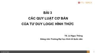 Giáo trình Logic học - Bài 3: Các quy luật cơ bản của tư duy Logic hình thức - Lê Ngọc Thông