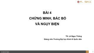 Giáo trình Logic học - Bài 4: Chứng minh, bác bỏ và ngụy biện - Lê Ngọc Thông