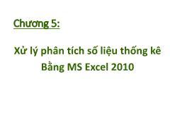 Giáo trình Tin học nhóm ngành Nông-Lâm-Ngư & Môi trường - Chương 5: Xử lý phân tích số liệu thống kê Bằng MS Excel 2010